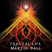 Play & Download Fractal Life by Martin Ball | Napster
