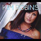 40 Years Late by Kim Robins