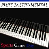 Play & Download Pure Instrumental: Sports Game Day by Twilight Trio | Napster