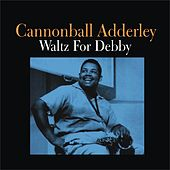 Waltz for Debby by Cannonball Adderley