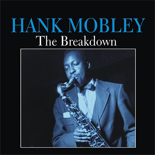 Play & Download The Breakdown by Hank Mobley | Napster