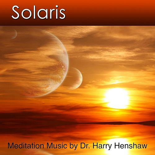 Play & Download Solaris by Dr. Harry Henshaw | Napster