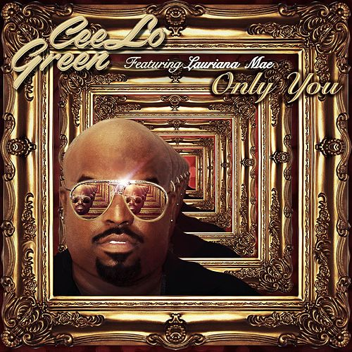 Play & Download Only You (feat. Lauriana Mae) by CeeLo Green | Napster