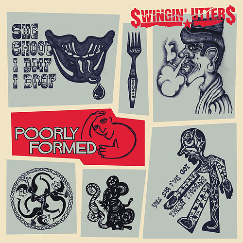 Play & Download Poorly Formed by Swingin' Utters | Napster