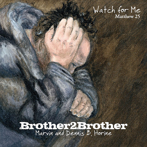 Watch for Me by Brother 2 Brother