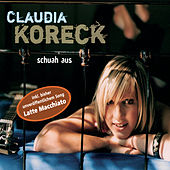 Play & Download Schuah aus by Claudia Koreck | Napster