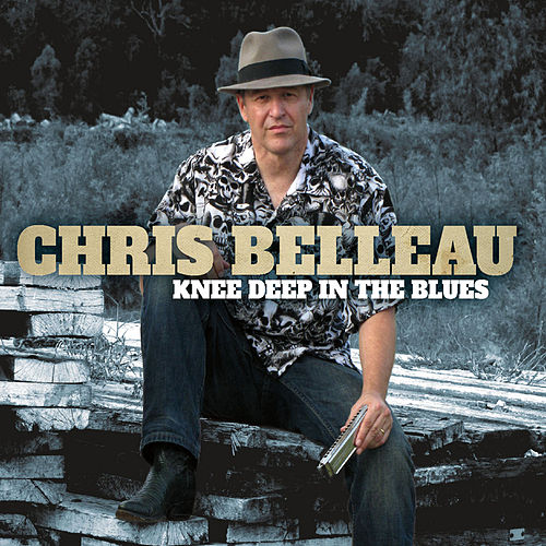 Knee Deep In The Blues by Chris Belleau