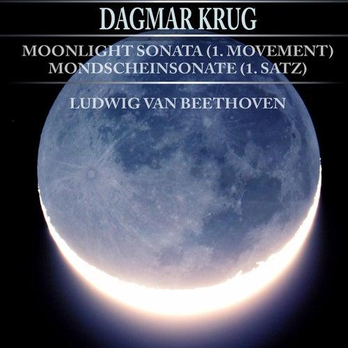 Play & Download Moonlight Sonata (1. Movement) - Mondscheinsonate (1. Satz) - Ludwig van Beethoven by Dagmar Krug | Napster