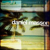 Play & Download Frequencies by Daniel Masson | Napster