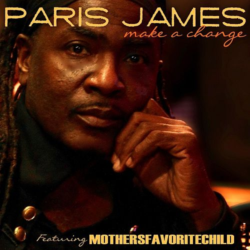 Play & Download Make a Change (feat. Mothersfavoritechild) by Paris James | Napster