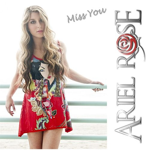 Play & Download Miss You by Ariel Rose | Napster