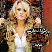 Play & Download Crazy Ex-Girlfriend by Miranda Lambert | Napster
