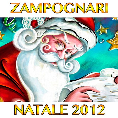 Play & Download Zampognari  Natale 2012 by Italian Orchestra | Napster