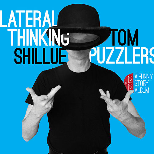 Lateral Thinking Puzzlers by Tom Shillue