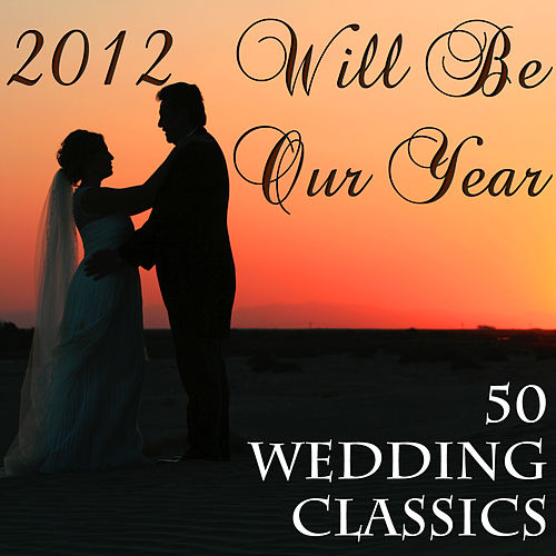 2013: Our Year to Remember by Classical Wedding Music Experts