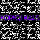 Baby I'm for Real - EP by The Originals
