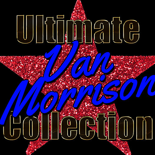 Play & Download Ultimate Van Morrison Collection by Van Morrison | Napster