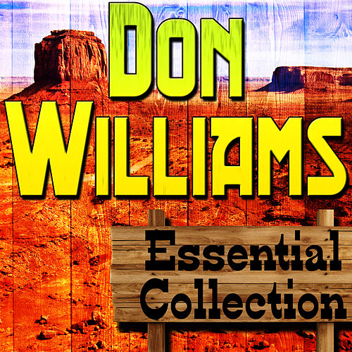 Play & Download Don Williams Essential Collection by Don Williams | Napster