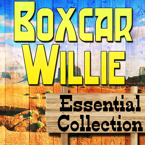 Boxcar Willie Essential Collection by Boxcar Willie