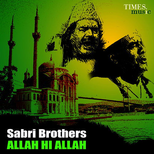 Play & Download Sabri Brothers - Allah Hi Allah by Sabri Brothers | Napster