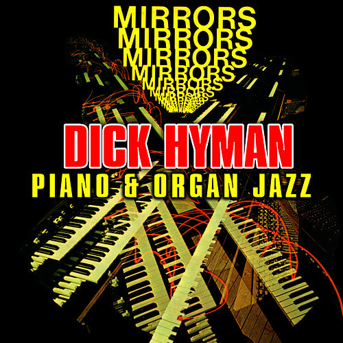 Mirrors - Piano & Organ Jazz by Dick Hyman