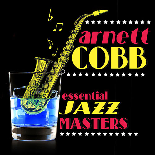 Play & Download Essential Jazz Masters by Arnett Cobb | Napster