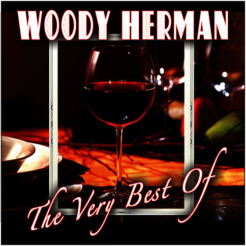 Play & Download The Very Best Of by Woody Herman | Napster