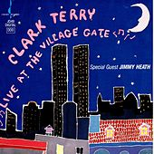 Live at the Village Gate by Clark Terry
