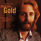 Play & Download Thank You For Being A Friend: The Best Of Andrew Gold. by Andrew Gold | Napster