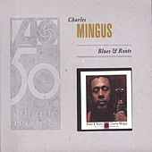 Play & Download Blues & Roots by Charles Mingus | Napster