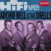 Play & Download Rhino Hi-five: Archie Bell & The Drells by Archie Bell & the Drells | Napster