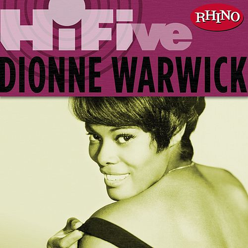 Play & Download Rhino Hi-five: Dionne Warwick by Dionne Warwick | Napster