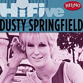 Play & Download Rhino Hi-five: Dusty Springfield by Dusty Springfield | Napster