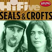 Play & Download Rhino Hi-five: Seals & Crofts by Seals and Crofts | Napster