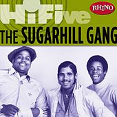 Play & Download Rhino Hi-five: The Sugarhill Gang by The Sugarhill Gang | Napster