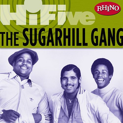Rhino Hi-five: The Sugarhill Gang by The Sugarhill Gang