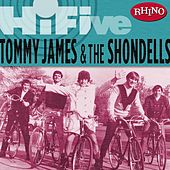 Rhino Hi-Five: Tommy James & The Shondells by Tommy James and the Shondells