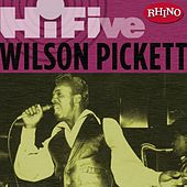 Play & Download Rhino Hi-five: Wilson Pickett by Wilson Pickett | Napster