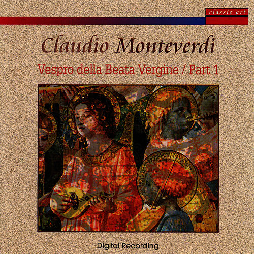 Play & Download Claudio Monteverdi: Vespro D. Beata Vergine - Part 1 by Coro Della RTSI / Ensemble Chiaroscuro | Napster