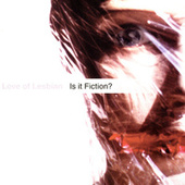 Is It Fiction? de Love Of Lesbian