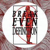 Play & Download Break Even: Definition by Various Artists | Napster