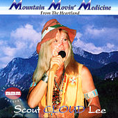 Mountain Movin' Medicine by Scout Cloud Lee