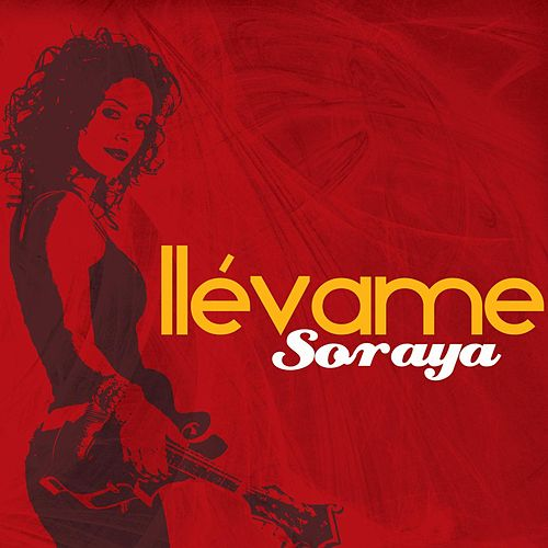 Play & Download Llevame by Soraya | Napster