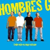 Play & Download Todo Esto Es Muy Extrano by Hombres G | Napster