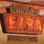 Greatest Hits by Better Than Ezra