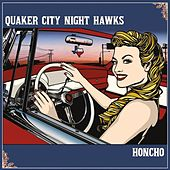 Play & Download Honcho by The Quaker City Night Hawks | Napster
