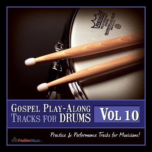 Play & Download Gospel Play-Along Tracks for Drums Vol. 10 by Fruition Music Inc. | Napster