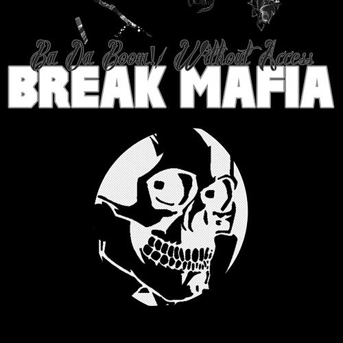 Play & Download Ba Da Boom! / Without Access by Break Mafia | Napster