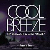 CoolBreeze E.P. by Kip Killagain
