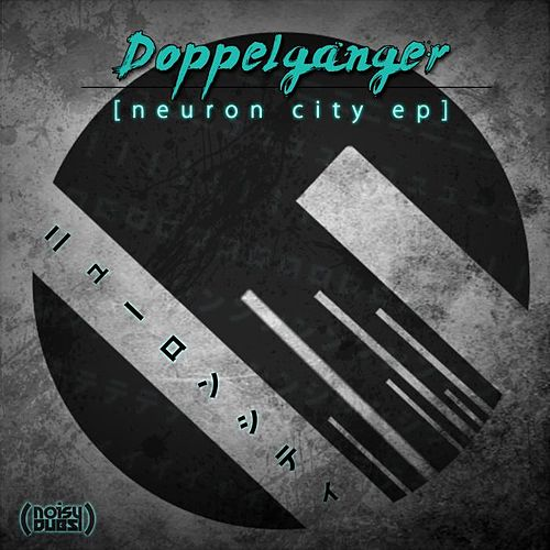 Play & Download Neuron City EP by Doppelganger | Napster
